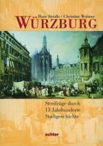 Titelbild von Würzburg Streifzüge durch 13 Jahrhunderte Stadtgeschichte